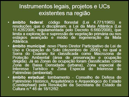 Instrumentos legais, projetos e UCs existentes na região