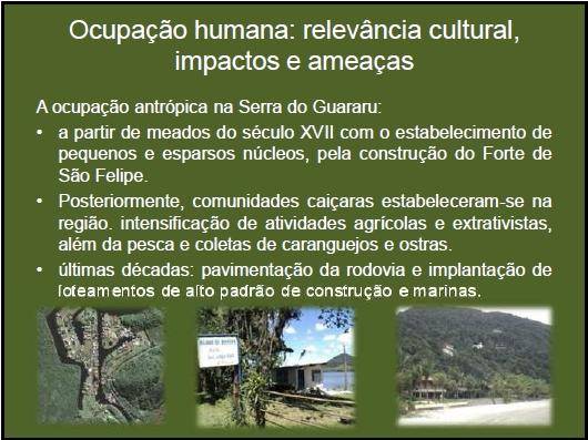 Ocupação humana: relevância cultural, impactos e ameaças