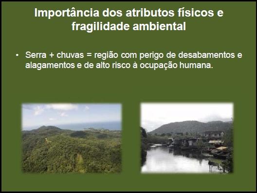 Importância dos atributos físicos e fragilidade ambiental
