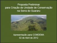 Proposta Preliminar para Criação de Unidade de Conservação na Serra do Guararu